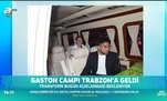 Gaston Campi Trabzon'a geldi