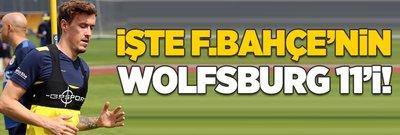 İşte Fenerbahçe'nin Wolfsburg 11'i!