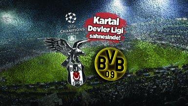 Beşiktaş - Borussia Dortmund maçı CANLI   Beşiktaş-Dortmund maçı ne zaman? Saat kaçta ve hangi kanalda canlı yayınlanacak?   Beşiktaş Şampiyonlar Ligi maçı