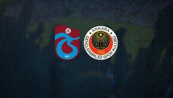Trabzonspor - Gençlerbirliği | 11'ler belli oldu