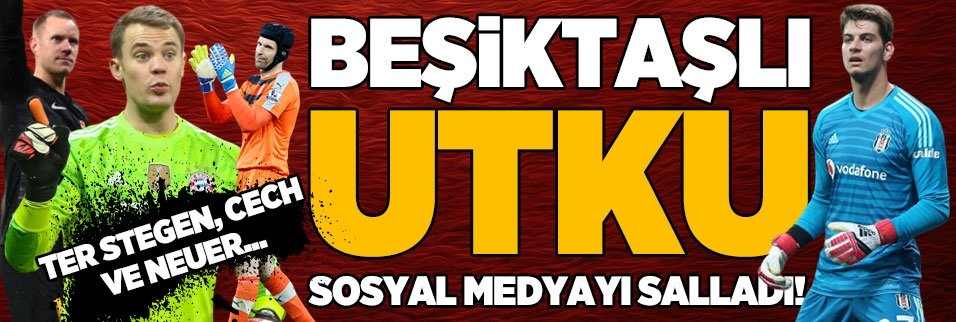 """Beşiktaşlı Utku sosyal medyayı salladı! """"Neuer..."""""""