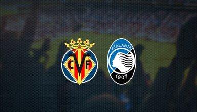 Villarreal - Atalanta maçı ne zaman? Saat kaçta ve hangi kanalda canlı yayınlanacak?   UEFA Şampiyonlar Ligi