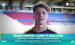 Trabzonspor Campi'yi bekliyor