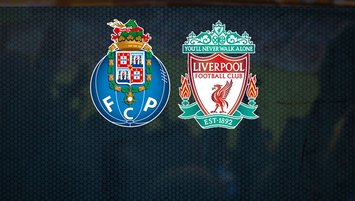Porto Liverpool maçı saat kaçta hangi kanalda?