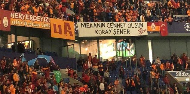 Galatasaray taraftarı Koray Şener'i unutmadı!