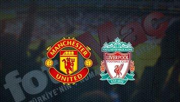 Manchester United - Liverpool maçı saat kaçta ve hangi kanalda?
