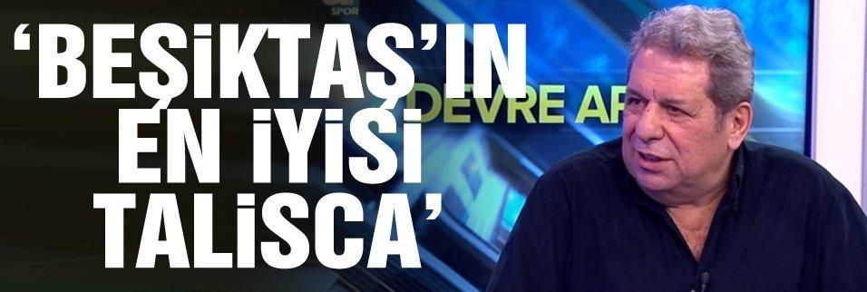 Erman Toroğlu: Beşiktaş'ın en iyisi Talisca