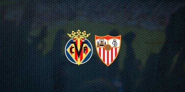 Villarreal-Sevilla maçı ne zaman? Saat kaçta? Hangi kanalda canlı yayınlanacak? - Futbol -