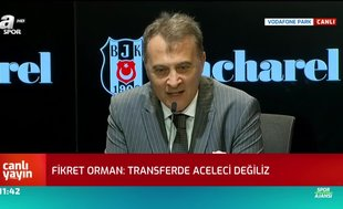 Fikret Orman'dan şaşırtan transfer açıklaması