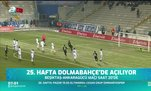 Ligde 25. haftanın açılış maçı Dolmabahçe'de