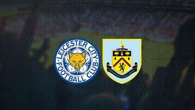 Leicester City - Burnley maçı ne zaman, saat kaçta ve hangi kanalda canlı yayınlanacak? | İngiltere Premier Lig
