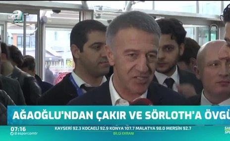 Ahmet Ağaoğlu'dan Uğurcan Çakır ve Sörloth'a övgü