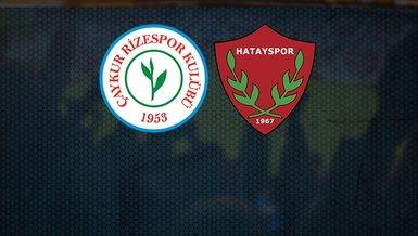 Rizespor - Hatayspor maçı saat kaçta ve hangi kanalda CANLI yayınlanacak?