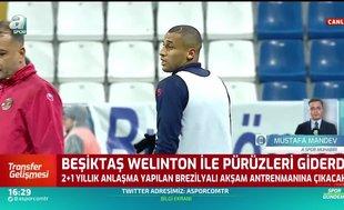 Son dakika: Welinton Beşiktaş'ta!
