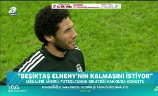 Menajeri açıkladı: Beşiktaş Elneny'i istiyor