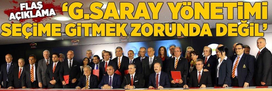 Flaş açıklama: G.Saray yönetimi seçime gitmek zorunda değil!