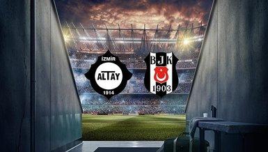 Altay - Beşiktaş maçı ne zaman, saat kaçta ve hangi kanalda canlı yayınlanacak? Beşiktaş'ın eksikleri... | BJK MAÇI CANLI SKOR