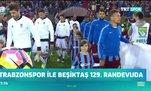 Trabzonspor ile Beşiktaş 129. randevuda