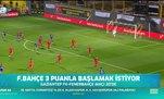 Fenerbahçe 3 puanla başlamak istiyor