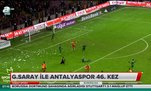 Galatasaray ile Antalyaspor 46. kez