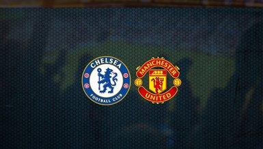 Chelsea - Manchester United maçı ne zaman, saat kaçta ve hangi kanalda canlı yayınlanacak? | İngiltere Premier Lig