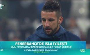 Fenerbahçe'de Isla iyileşti