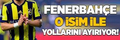 Fenerbahçe yıldız oyuncuya veda ediyor!