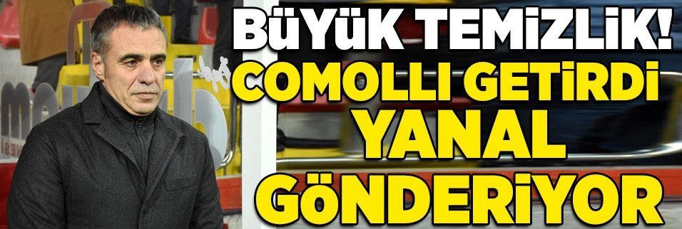 Büyük temizlik! Comolli getirdi Yanal gönderiyor...
