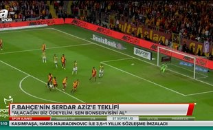 Fenerbahçe Serdar Aziz için pusuda