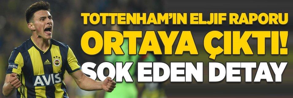 Tottenham'ın Eljif raporu ortaya çıktı! Şok eden detay
