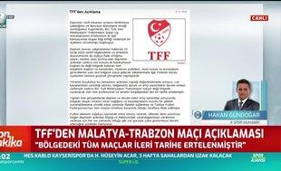 TFF'den Yeni Malatyaspor - Trabzonspor açıklaması