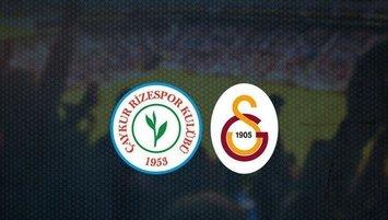 Çaykur Rizespor - Galatasaray | CANLI