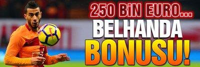 Belhanda bonusu! 250 bin Euro...