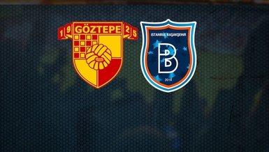 Göztepe Başakşehir maçı CANLI