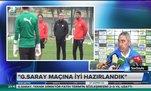"""""""Birkaç gündür G.Saray'ı çalışıyoruz"""""""