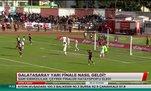 Galatasaray yarı finale nasıl geldi?