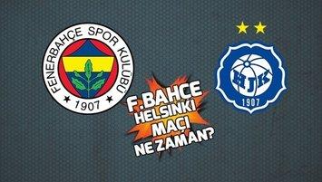 Fenerbahçe Helsinki maçı saat kaçta hangi kanalda?