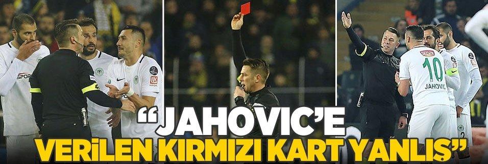 """""""Jahovic'e verilen kırmızı kart kararı yanlış"""""""