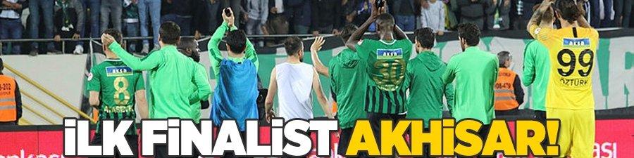 İlk finalist Akhisarspor!
