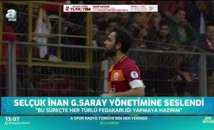 Kaptan Selçuk İnan Galatasaray yönetimine seslendi