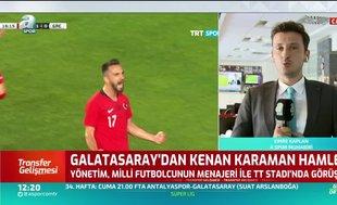 Galatasaray'dan Kenan Karaman hamlesi!
