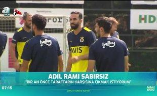 Adil Rami sabırsız
