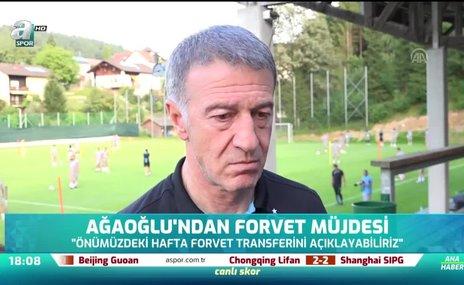 Ağaoğlu'ndan forvet müjdesi