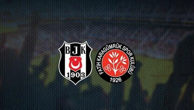 Beşiktaş Karagümrük maçı canlı anlatım (Beşiktaş maçı canlı izle)