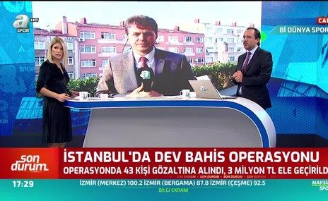 İstanbul'da dev bahis operasyonu!