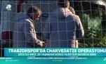 Trabzonspor'da Chakvedatze operasyonu