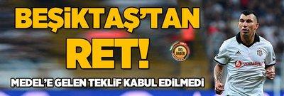 Beşiktaş Medel'e gelen teklifi reddetti!