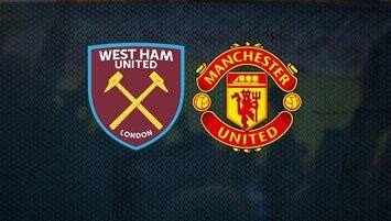 West Ham United Manchester United maçı saat kaçta hangi kanalda?