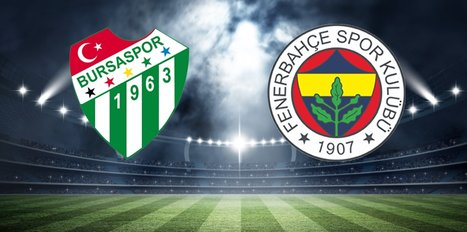 Bursaspor - Fenerbahçe maçı hangi kanalda, saat kaçta?