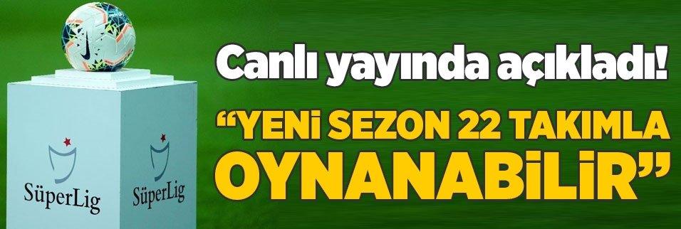 super ligde yeni sezon 22 takimla oynanabilir 1595283292161 - Son dakika: Süper Lig'de 34. hafta programı açıklandı!